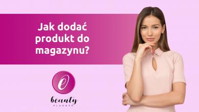 Jak dodać produkt do magazynu?